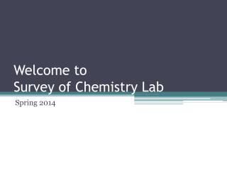 Welcome to  Survey of Chemistry Lab