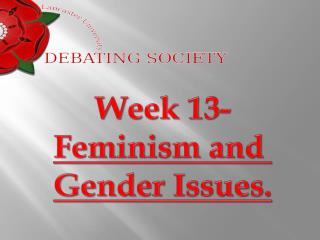 Week 13- Feminism and  Gender Issues.