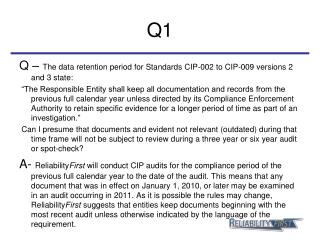 Q –  The data retention period for Standards CIP-002 to CIP-009 versions 2 and 3 state: