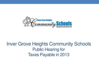 Inver Grove Heights Community Schools Public  Hearing for Taxes Payable in  2013