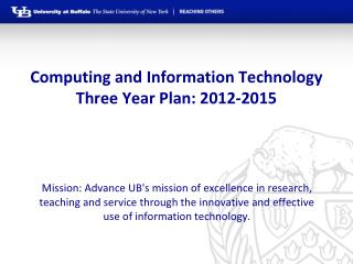 Computing and Information Technology  Three Year Plan: 2012-2015