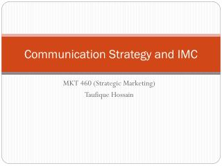 Communication Strategy and IMC