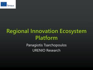 Regional  Innovation Ecosystem  Platform