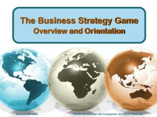 The Business Strategy Game Overview and Orientation