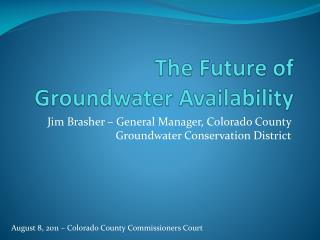 The Future of Groundwater Availability