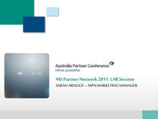 MS  Partner Network 2011:  LAR Session