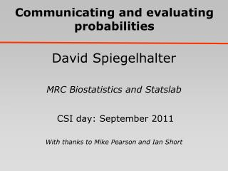 Communicating  and evaluating probabilities