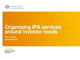 Organising IPA  services around investor  needs