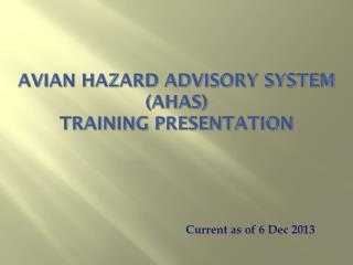Avian Hazard Advisory System (AHAS) Training Presentation