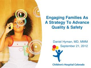 Engaging Families As A Strategy To Advance Quality & Safety