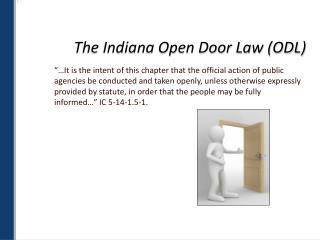 The Indiana Open Door Law (ODL)