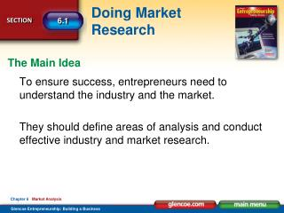 To ensure success, entrepreneurs need to understand the industry and the market.