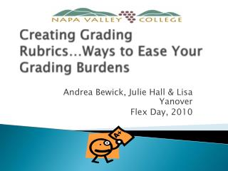 Creating Grading Rubrics…Ways to Ease Your Grading Burdens