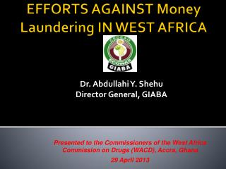 EFFORTS AGAINST Money Laundering IN WEST AFRICA