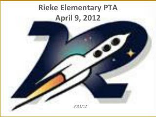 Rieke  Elementary PTA  April 9, 2012
