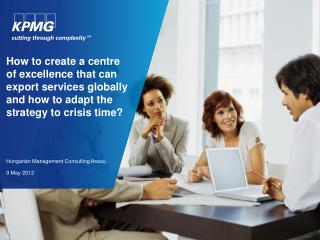 How to create a centre of excellence that can export services globally and how to adapt the strategy to crisis time?