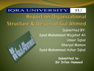 Report on Organizational Structure & Design of Gul Ahmed