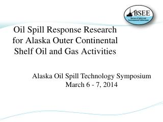 Oil Spill Response Research for Alaska Outer Continental Shelf Oil and Gas Activities