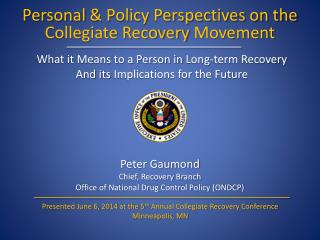 Personal  &  Policy Perspectives on the Collegiate Recovery  Movement