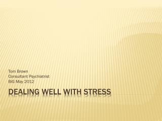 Dealing Well with Stress