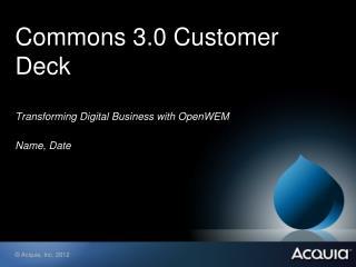 Commons 3.0 Customer Deck