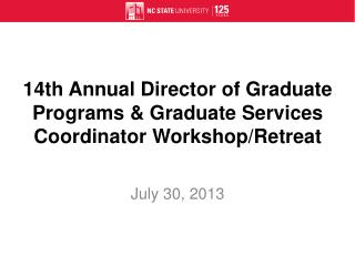 14th Annual Director of Graduate Programs & Graduate Services Coordinator Workshop/Retreat