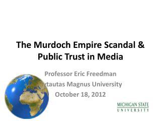 The Murdoch Empire Scandal & Public Trust in Media