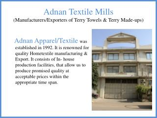 Adnan  Textile Mills ( Manufacturers/Exporters of Terry Towels & Terry Made-ups)