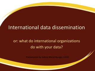 International data dissemination