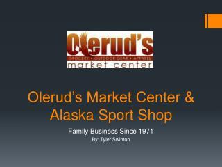 Olerud's Market Center & Alaska Sport Shop
