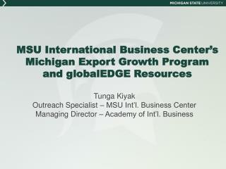 MSU International Business Center's  Michigan  Export Growth Program  and  globalEDGE  Resources