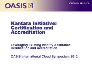 Kantara Initiative: Certification and Accreditation