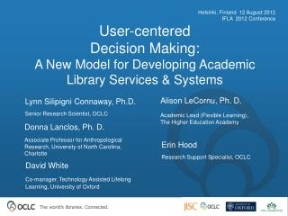 User-centered  Decision Making:  A New Model for Developing Academic Library Services & Systems