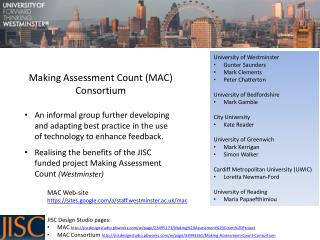 Making Assessment Count (MAC)  Consortium An informal group further developing and adapting best practice in the use of