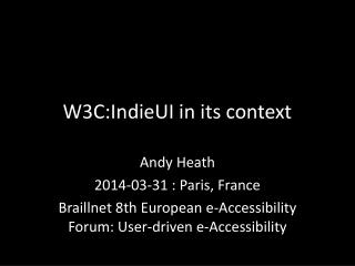 W3C:IndieUI in its context