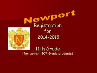 Registration  for 2014-2015 11th Grade (for current 10 th  Grade students)
