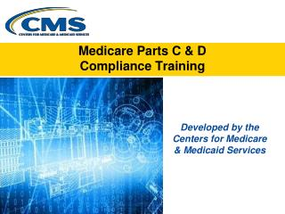 Medicare Parts C & D  Compliance Training