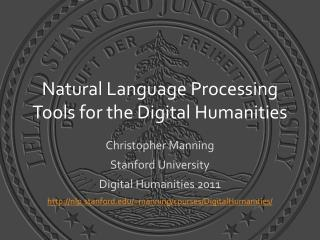 Natural Language Processing Tools for the Digital Humanities