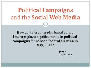 Political Campaigns  and the  Social Web Media