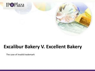 Excalibur Bakery V. Excellent Bakery