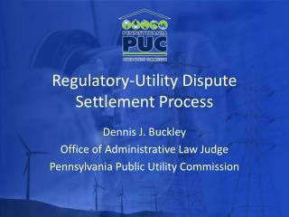 Regulatory-Utility Dispute Settlement Process