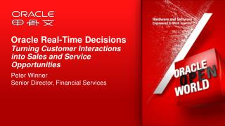 Oracle Real-Time Decisions  Turning Customer Interactions into Sales and Service Opportunities
