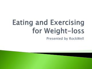 Eating and Exercising for Weight-loss