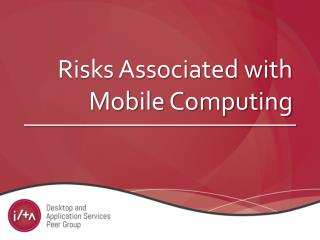 Risks Associated with  Mobile Computing