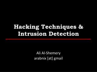 Hacking Techniques & Intrusion Detection