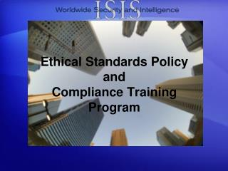 Ethical Standards Policy and  Compliance Training Program