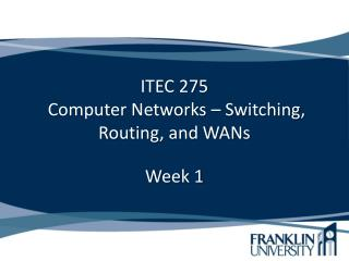 ITEC 275  Computer Networks � Switching, Routing, and WANs