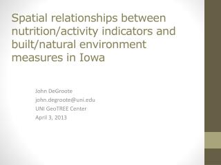 Spatial relationships between  nutrition/activity indicators  and built/natural environment measures in Iowa