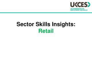 Sector Skills Insights:  Retail