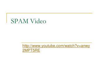 SPAM Video